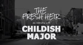[VIDEO]: The Fresh Heir Interviews Childish Major