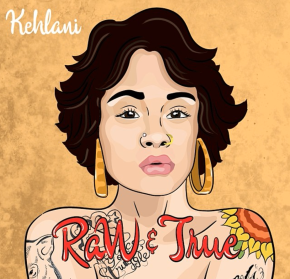 [New Music]: Kehlani – Raw & True