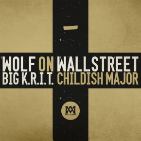 [New Music]: Big K.R.I.T. – Wolf On Wall Street (Prod. by Big K.R.I.T. & Childish Major)