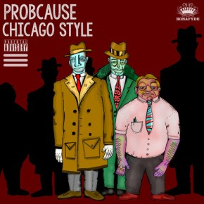 [New Music]: ProbCause – Chicago Style