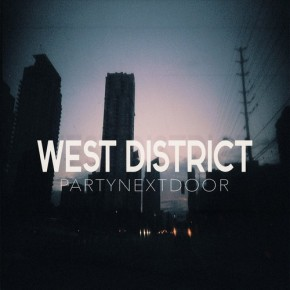 [New Music]: PARTYNEXTDOOR – West District