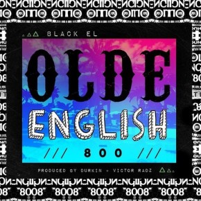 [New Music]: Black EL – Olde English 800