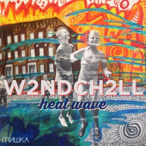 [MIXTAPE]: Mishka Presents – W2NDCH2LL (Heat Wave + Beach Season)