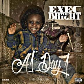 [New Music]: Exec The Bright – A1 Day 1