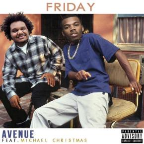 [New Music]: Avenue ft. Michael Christmas – Friday