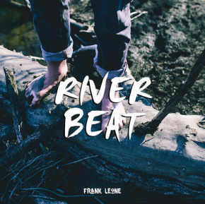 "[New Music]: Frank Leone – ""River Beat"""