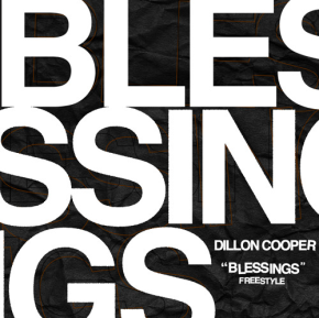"[New Music]: Dillon Cooper – ""Blessings"""